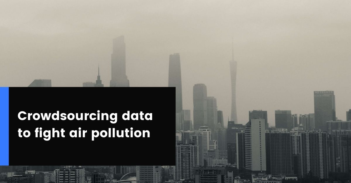 Crowdsourcing data to fight air pollution