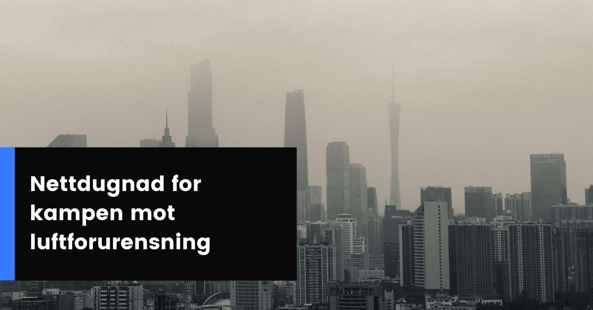 Nettdugnad for kampen mot luftforurensning